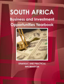 South Africa Business and Investment Opportunities Yearbook
