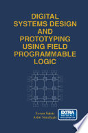 Digital Systems Design and Prototyping Using Field Programmable Logic Book