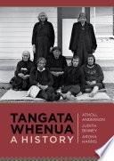 """Tangata Whenua: A History"" by Atholl Anderson, Judith Binney, Aroha Harris"