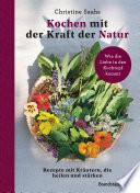 Kochen mit der Kraft der Natur