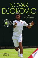 Novak Djokovic   The Biography