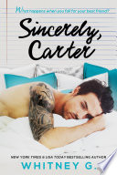 Sincerely, Carter  : A Friends to Lovers Romance