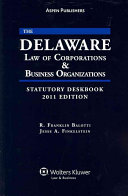 The Delaware Law of Corporations & Business Organizations Statutory Deskbook 2011
