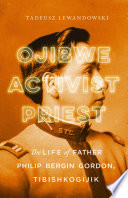 Ojibwe, Activist, Priest