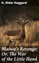 Maiwa's Revenge; Or, The War of the Little Hand Pdf