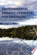 """Environmental Organic Chemistry for Engineers"" by James G. Speight"