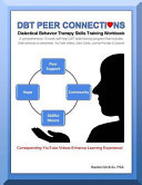Dbt Peer Connections Dialectical Behavior Therapy Skills Training Workbook