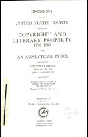 Decisions of the United States Courts Involving Copyright and Literary Property  1789 1909 with an Analytical Index  Gen Roberson
