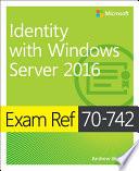Exam Ref 70-742 Identity with Windows Server 2016