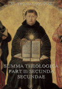 """Summa Theologica Part II (""""Secunda Secundae"""") (Extended Annotated Edition)"""