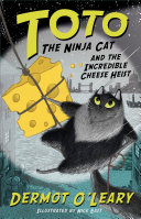 Toto the Ninja Cat and the Incredible Cheese Heist