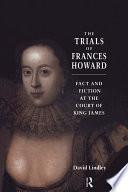 The Trials of Frances Howard