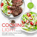 Cooking Light Volume 1  Complete Boxed Set   With Light Cooking  Freezer Recipes  Smoothies and Juicing