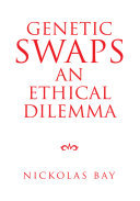 Genetic Swaps an Ethical Dilemma