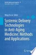 Systemic Delivery Technologies in Anti Aging Medicine  Methods and Applications