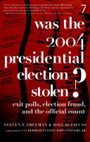 Was The 2004 Presidential Election Stolen