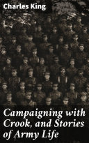 Campaigning with Crook, and Stories of Army Life Pdf/ePub eBook