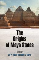 The Origins of Maya States