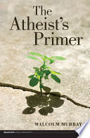 The Atheist s Primer Book