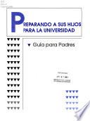 Preparando a sus hijos para la universidad : guía para padres