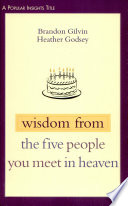 Wisdom from the Five People You Meet in Heaven