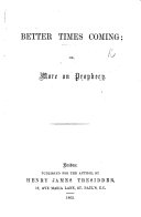 Better Times coming  or  More on Prophecy