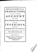 Philosophical Transactions, Giving Some Accompt of the Present Undertakings, Studies, and Labours of the Ingenious in Many Considerable Parts of the World