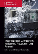 The Routledge Companion to Banking Regulation and Reform