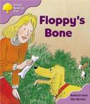 Oxford Reading Tree: Stage 1+: More First Sentences B: Floppy's Bone