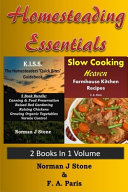 Homesteading Essentials   2 Books In 1 Volume