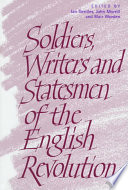 Soldiers  Writers and Statesmen of the English Revolution