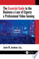 The Essential Guide to the Business   Law of Esports   Professional Video Gaming