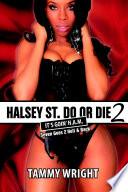Goin HAM. Halsey Street Do or Die 2: Seven Goes 2 Hell & Back