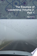 The Essence of Leadership Volume 2: Part 1