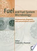 Fuel and Fuel System Microbiology   Fundamentals  Diagnosis  and Contamination Control