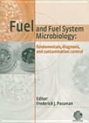 Fuel and Fuel System Microbiology-- Fundamentals, Diagnosis, and Contamination Control