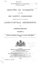 Minutes of Evidence Taken Before Her Majesty s Commissioners Appointed to Inquire Into the Subject of Agricultural Depression