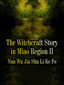 The Witchcraft Story in Miao Region II