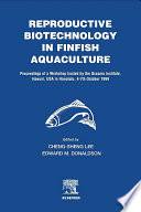 Reproductive Biotechnology in Finfish Aquaculture