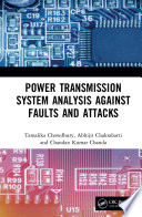 Power Transmission System Analysis Against Faults and Attacks