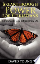 Breakthrough Power For Christians A Daily Guide To An Extraordinary Life