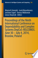 Proceedings of the Ninth International Conference on Dependability and Complex Systems DepCoS-RELCOMEX. June 30 – July 4, 2014, Brunów, Poland