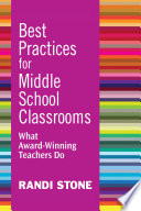 Best Practices for Middle School Classrooms  : What Award-Winning Teachers Do