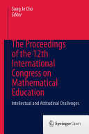 The Proceedings of the 12th International Congress on Mathematical Education