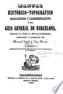 Manual histórico-topográfico, estadístico y administrativo, ó sea guia general de Barcelona ... Por M. Saurí y J. Mótas