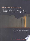 Bret Easton Ellis s American Psycho