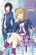 Last Round Arthurs, Vol. 5 (light novel) [Pdf/ePub] eBook