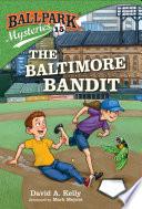 Ballpark Mysteries  15  The Baltimore Bandit