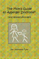 The Mom's Guide to Asperger Syndrome
