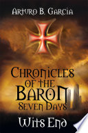 Chronicles of the Baron: Seven Days Wits End